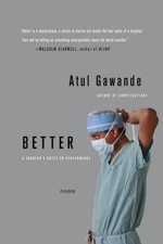 Better: A Surgeon's Notes On Performance Book Cover