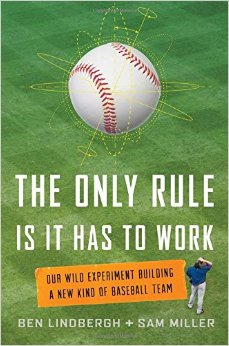 The Only Rule Is It Has to Work Book Cover